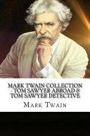 Read Online Mark Twain Collection - Tom Sawyer Abroad and Tom Sawyer Detective Epub