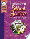 """A Family Guide to the Biblical Holidays: With Activities for All Ages"" by Robin Sampson, Linda Pierce"