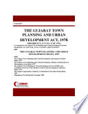 THE GUJARAT TOWN PLANNING AND URBAN DEVELOPMENT ACT, 1976 AND THE GUJARAT TOWN PLANNING AND URBAN DEVELOPMENT RULES, 1979