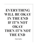Everything Will Be Okay If It s Not Okay Then It s Not the End Book