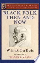 Black Folk Then and Now  The Oxford W E B  Du Bois