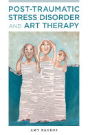 Post Traumatic Stress Disorder and Art Therapy