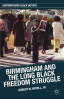 Birmingham and the Long Black Freedom Struggle Pdf/ePub eBook