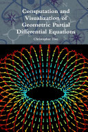 Computation and Visualization of Geometric Partial Differential Equations