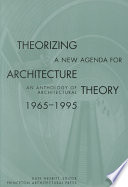 Theorizing A New Agenda For Architecture