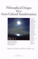 Philosophical Designs for a Socio-cultural Transformation