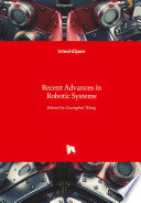 Recent Advances in Robotic Systems Book