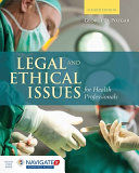 Legal And Ethical Issues For Health Professionals With The Navigate 2 Scenario For Health Care Ethics