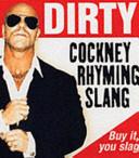 Dirty Cockney Rhyming Slang
