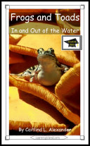 Frogs and Toads  In and Out of the Water