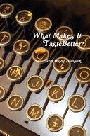 What Makes It Taste Better