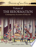 Voices Of The Reformation Contemporary Accounts Of Daily Life