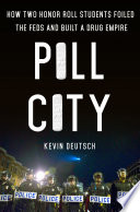 link to Pill city : how two honor roll students foiled the Feds and built a drug empire in the TCC library catalog