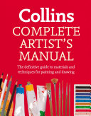 Complete Artist   s Manual  The Definitive Guide to Materials and Techniques for Painting and Drawing Book