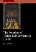 The Requiem of Tom  s Luis de Victoria  1603