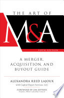 The Art Of M A Fifth Edition A Merger Acquisition And Buyout Guide