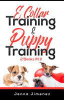 E Collar Training AND Puppy Training  2 Books In 1