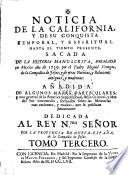 Noticia De La California, Y De Su Conquista Temporal, Y Espiritual Hasta El Tiempo Presente