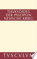 Geschichte des Peloponnesischen Krieges  : Teil 1: Buch I-IV. Teil 2: Buch V-VIII. Griechisch-deutsch