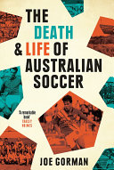 Death and Life of Australian Soccer Book