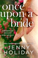 Once Upon a Bride: A Novella Book