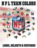 NFL Team Colors, Logos, Helmets and Uniforms.