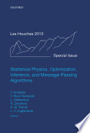 Statistical Physics  Optimization  Inference  and Message Passing Algorithms