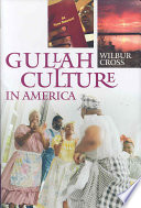 """""""Gullah Culture in America"""" by Wilbur Cross, Emory Shaw Campbell"""
