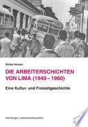 Die Arbeiterschichten von Lima (1940 - 1960)