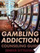 Gambling Addiction Counseling Guide