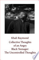 Collective Thoughts Of An Angry Black Teenager  The Uncontrolled Thoughts
