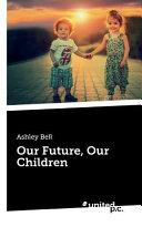 Our Future  Our Children Book