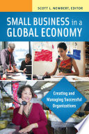 Small Business in a Global Economy  Creating and Managing Successful Organizations  2 volumes
