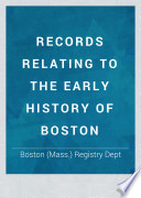 Records Relating to the Early History of Boston Book PDF