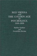 Red Vienna and the Golden Age of Psychology, 1918-1938