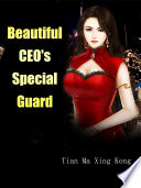 Beautiful CEO s Special Guard
