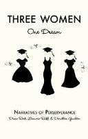 Three Women: One Dream