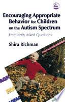 Encouraging Appropriate Behavior for Children on the Autism Spectrum