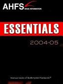 AHFS Drug Information Essentials 2004-2005