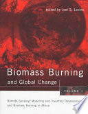 Biomass Burning And Global Change Remote Sensing Modeling And Inventory Development And Biomass Burning In Africa Book PDF