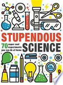 Stupendous Science Experiments