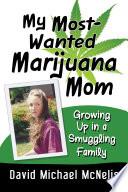 My Most Wanted Marijuana Mom