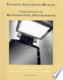 Student Solutions Manual for Winston and Venkataramanan's Introduction to Mathematical Programming, Fourth Edition