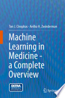 Machine Learning in Medicine - a Complete Overview