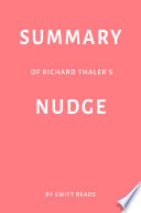 Summary of Richard Thaler's Nudge by Swift Reads