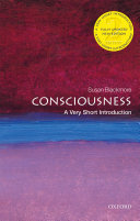 Consciousness  a Very Short Introduction