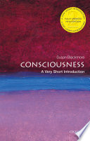 """Consciousness: a Very Short Introduction"" by Susan Blackmore"