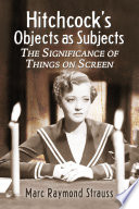 Hitchcockês Objects as Subjects
