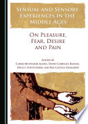 Sensual And Sensory Experiences In The Middle Ages