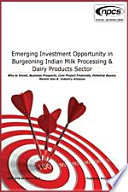 Emerging Investment Opportunity In Burgeoning Indian Milk Processing Dairy Products Sector Why To Invest Business Prospects Core Project Financials Potential Buyers Market Size Industry Analysis  Book PDF